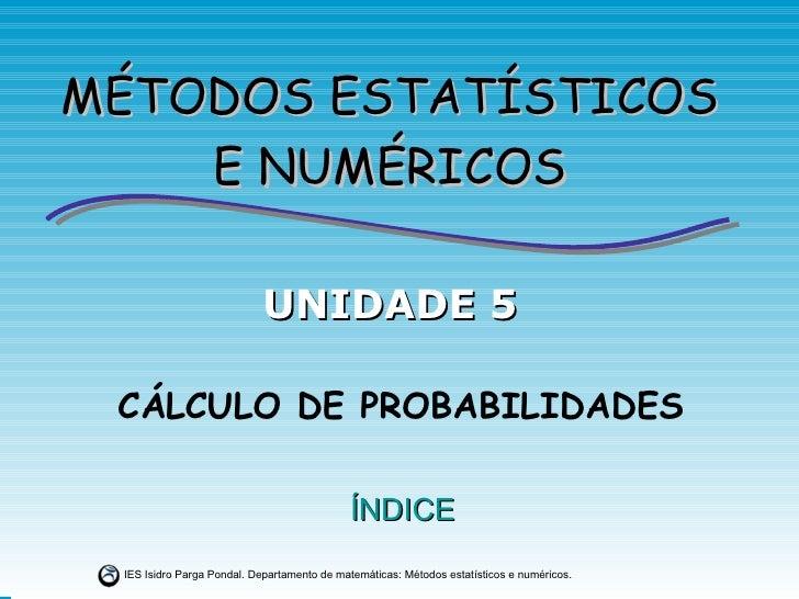 CÁLCULO DE PROBABILIDADES ÍNDICE UNIDADE 5