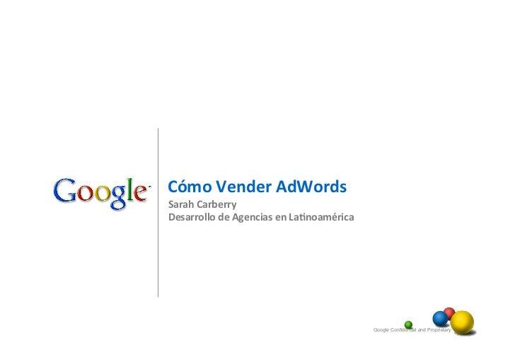 Cómo Vender AdWords Sarah Carberry Desarrollo de Agencias en La5noamérica                             ...