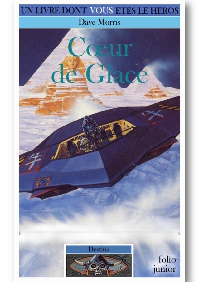 Dave Morris COEUR DE GLACE Destins /5 Traduit de l'anglais par Outremer Illustrations de Russ Nicholson Cartographie de Lé...