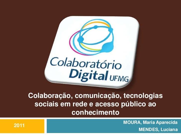 Colaboração, comunicação, tecnologias        sociais em rede e acesso público ao                   conhecimento           ...