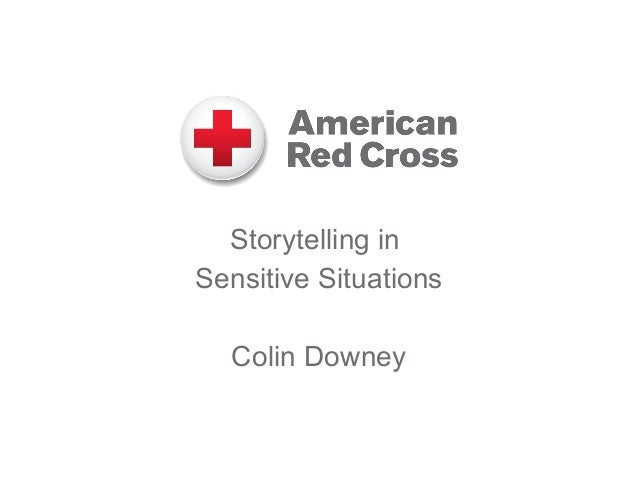 Storytelling in Sensitive Situations Colin Downey