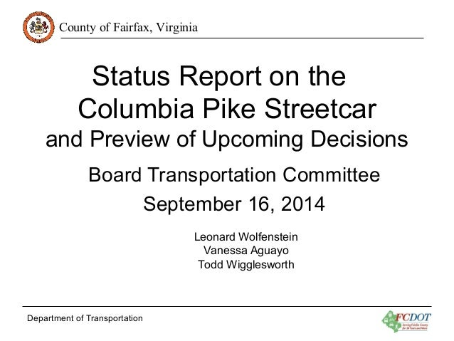 County of Fairfax, Virginia  Status Report on the  Columbia Pike Streetcar  and Preview of Upcoming Decisions  Board Trans...