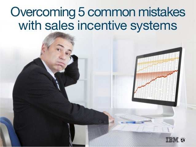 Overcoming 5 common mistakes with sales incentive systems