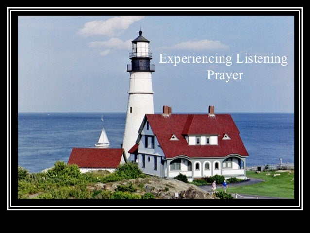 Experiencing ListeningPrayer