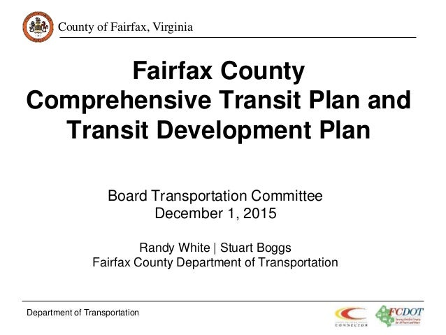 County of Fairfax, Virginia Fairfax County Comprehensive Transit Plan and Transit Development Plan Board Transportation Co...