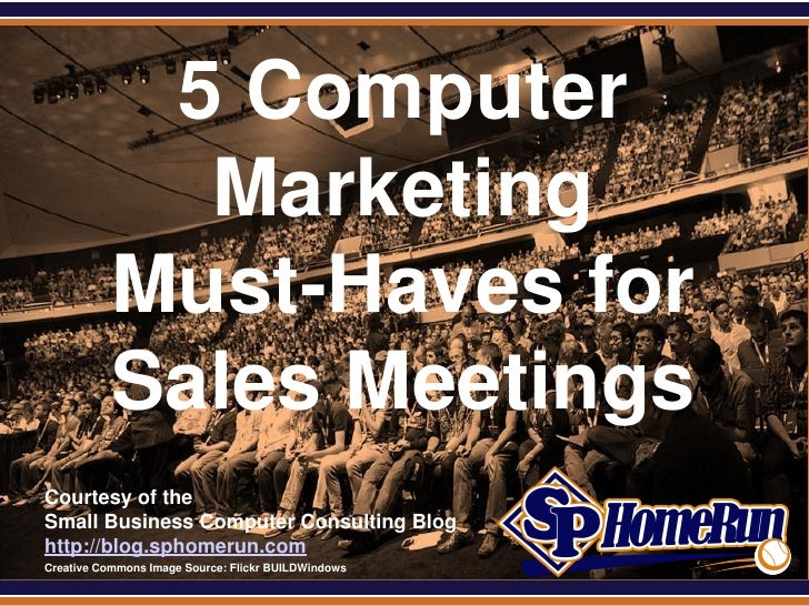 SPHomeRun.com              5 Computer               Marketing             Must-Haves for             Sales Meetings  Court...