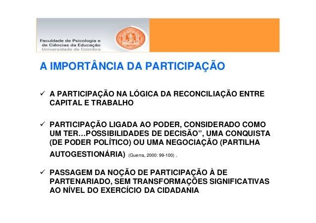 A IMPORTÂNCIA DA PARTICIPAÇÃO A PARTICIPAÇÃO NA LÓGICA DA RECONCILIAÇÃO ENTRE CAPITAL E TRABALHO PARTICIPAÇÃO LIGADA AO PO...