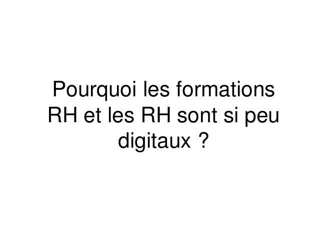 Pourquoi les formations RH et les RH sont si peu digitaux ?