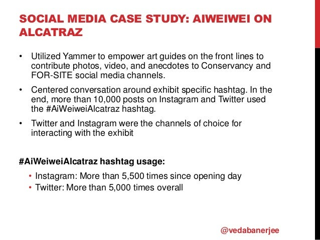 SOCIAL MEDIA CASE STUDY: AIWEIWEI ON ALCATRAZ @vedabanerjee • Utilized Yammer to empower art guides on the front lines to ...