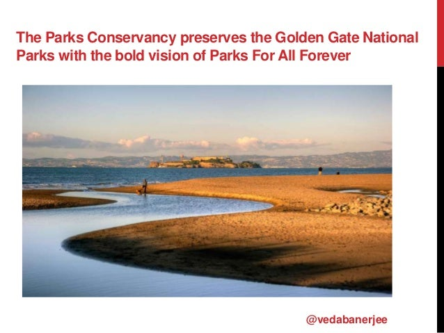 The Parks Conservancy preserves the Golden Gate National Parks with the bold vision of Parks For All Forever @vedabanerjee