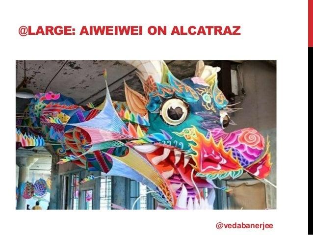 @LARGE: AIWEIWEI ON ALCATRAZ @vedabanerjee