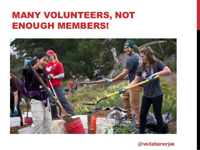 MANY VOLUNTEERS, NOT ENOUGH MEMBERS! @vedabanerjee