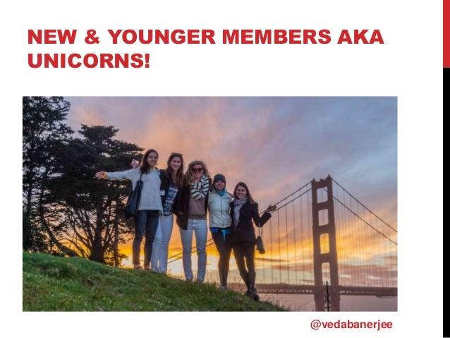 NEW & YOUNGER MEMBERS AKA UNICORNS! @vedabanerjee