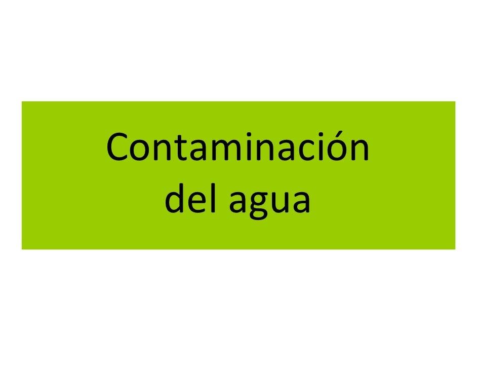 Contaminación    delagua