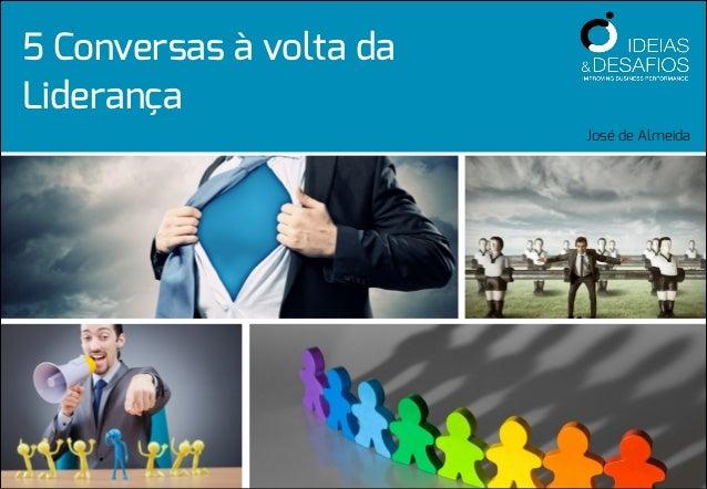 5 Conversas à volta da Liderança José de Almeida