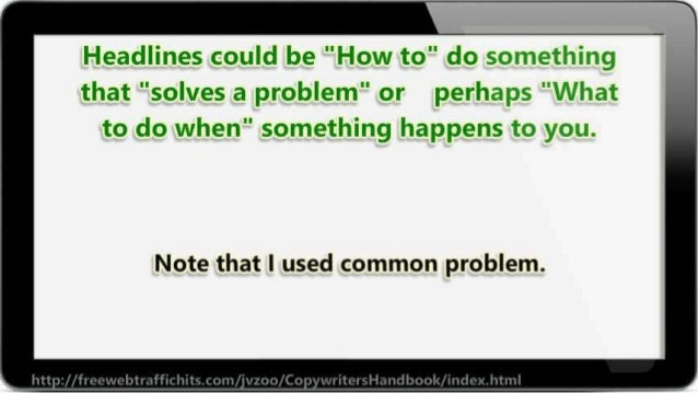 """Headlines couid be """"How to"""" do   .3»  that """"solves a problem"""" or peri1a; :»:    to do when"""" something happens to you.   No..."""