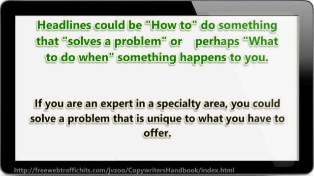 """Headlines coufld be """"How to"""" do   that """"solves a problem"""" or perha; :»:   to do when"""" something happens 'i: «r2 y». :ru.   ..."""
