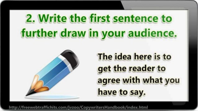 2. Write the first sentem: <ei%tre  further draw in your   The idea here is to get the reader to agree with what you have ...