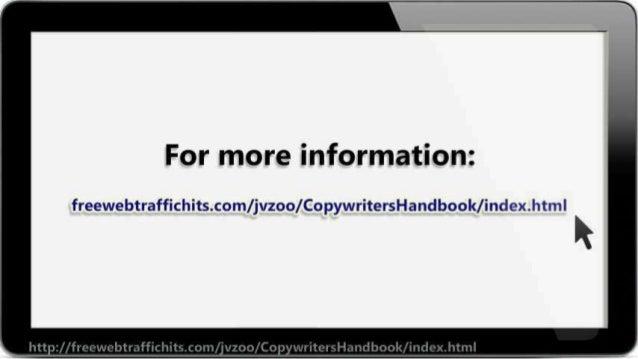 For more information:   freewebtraffichits. com/ jvzoo/ CopywritersHandbook/ index. htmI  R