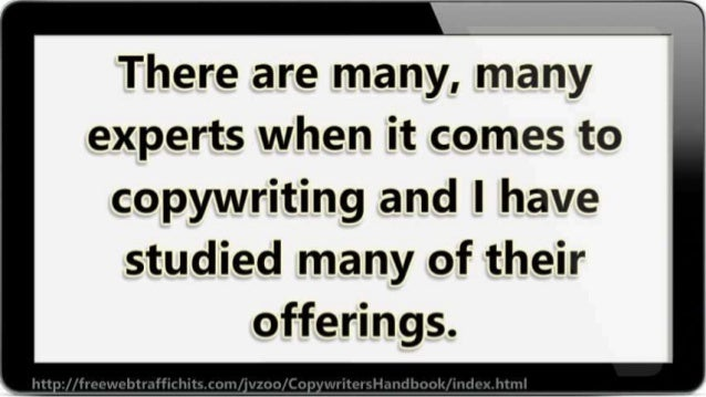 There are many,  many experts when it comes to  copywriting and I have studied many of their offerings.
