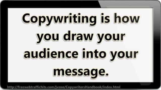 Copywriting is how you draw your  audience into your message.