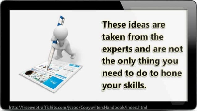 These ideas are                taken from the experts and are not 9  the only thing you   i   need to do to hone 2' your s...