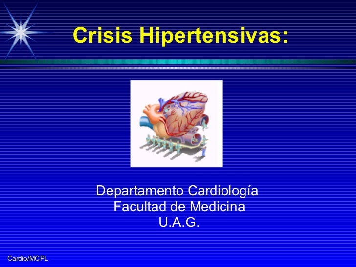 Crisis Hipertensivas: Departamento Cardiología  Facultad de Medicina U.A.G.