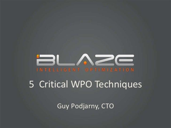5  Critical WPO Techniques<br />Guy Podjarny, CTO<br />