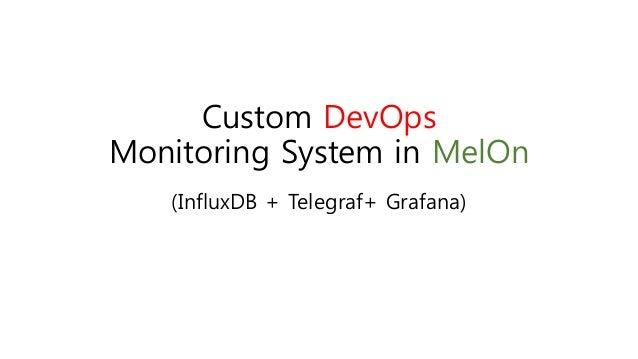 Custom DevOps Monitoring System in MelOn (InfluxDB + Telegraf+ Grafana)