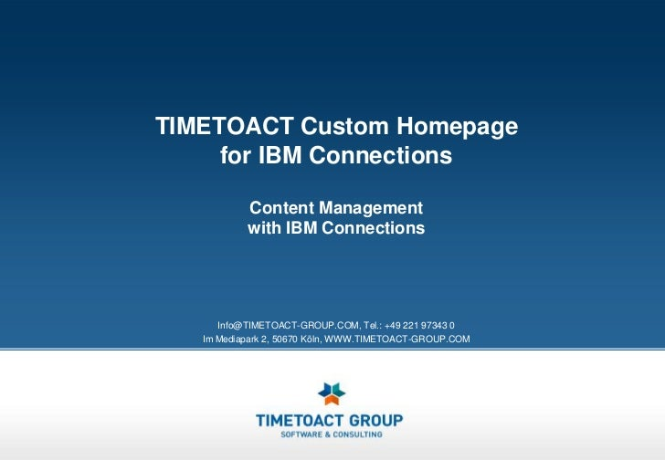 TIMETOACT Custom Homepage     for IBM Connections           Content Management           with IBM Connections      Info@TI...
