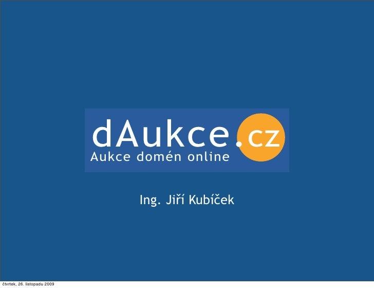 dAukce.cz                               Aukce domén online                                       Ing. Jiří Kubíček   CZ.RE...