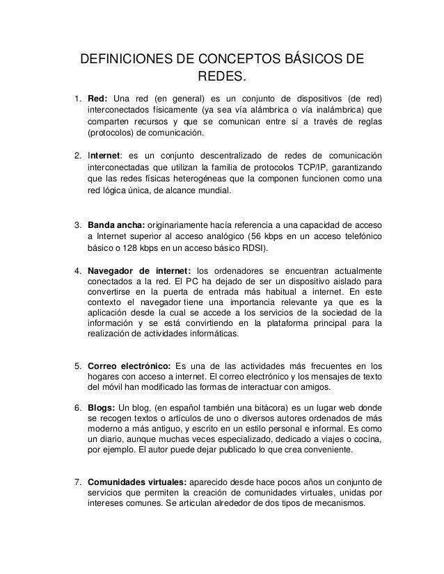 DEFINICIONES DE CONCEPTOS BÁSICOS DE                 REDES.1. Red: Una red (en general) es un conjunto de dispositivos (de...