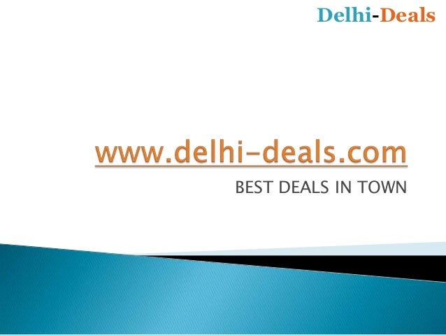 BEST DEALS IN TOWN Delhi-Deals