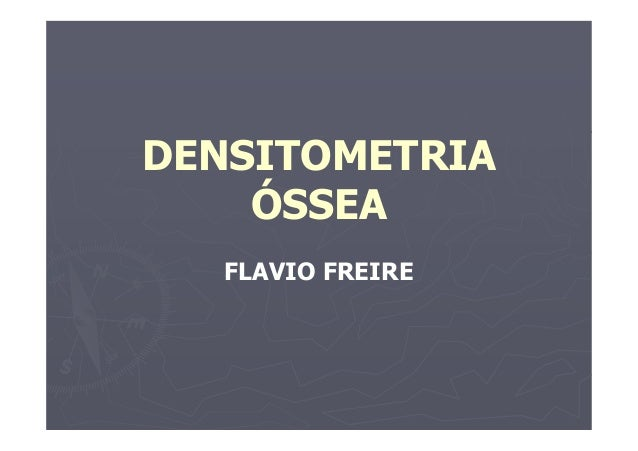 DENSITOMETRIA ÓSSEA FLAVIO FREIRE