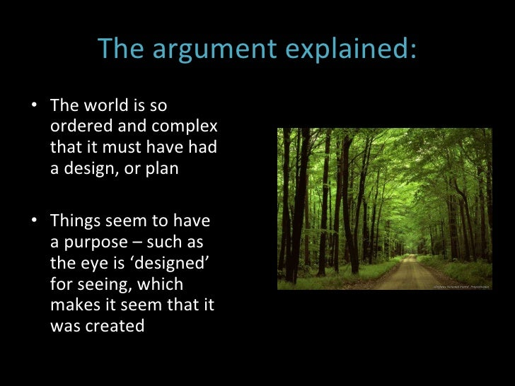 "explain the teleological arguments for the Teleological argument june 2005 a) explain humes objections to the teleological arguments [25] b) ""god is the most likely explanation of."
