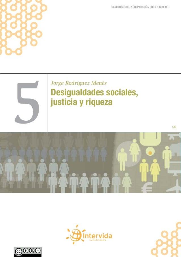 CAMBIO SOCIAL Y COOPERACIÓN EN EL SIGLO XXI5    Jorge Rodríguez Menés    Desigualdades sociales,    justicia y riqueza    ...