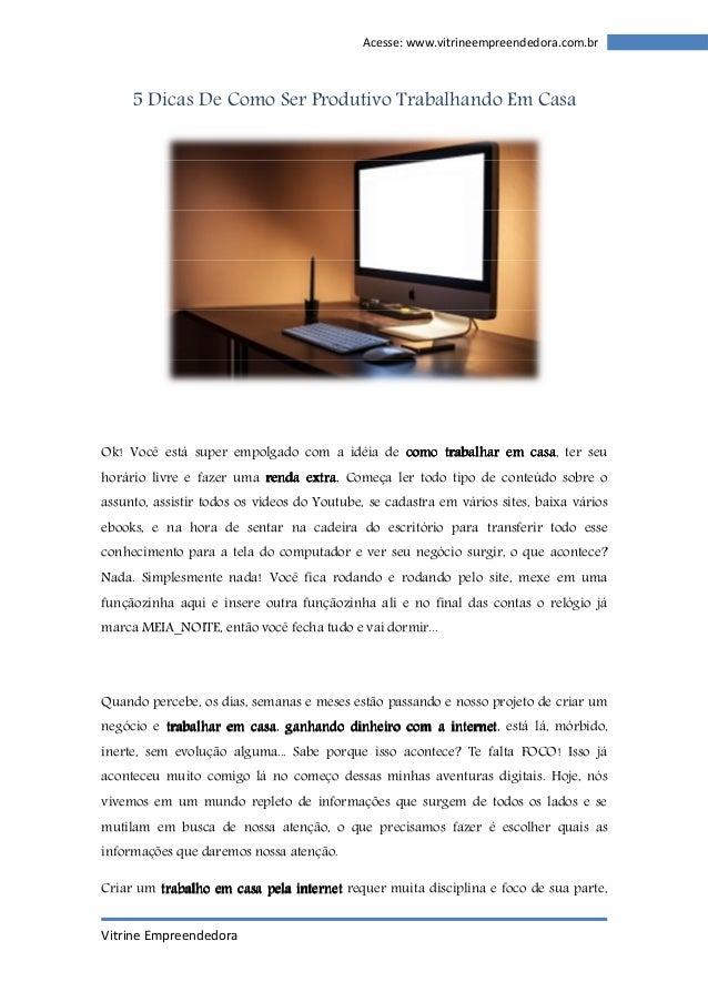Vitrine Empreendedora  Acesse: www.vitrineempreendedora.com.br  5 Dicas De Como Ser Produtivo Trabalhando Em Casa  Ok! Voc...