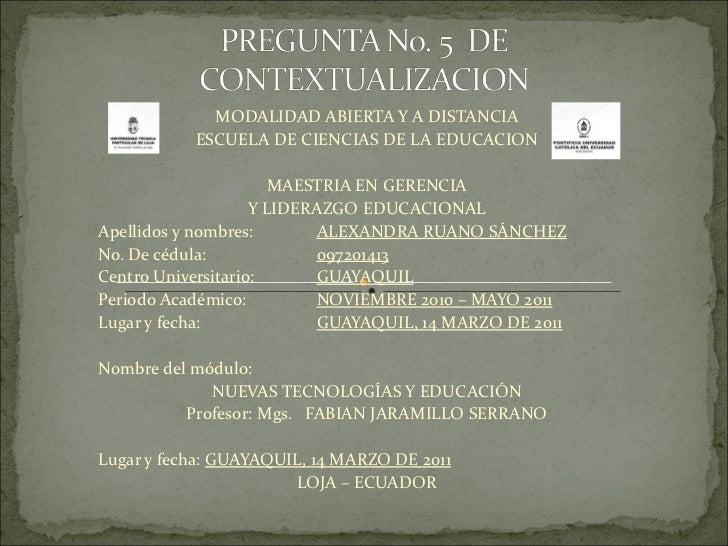 MODALIDAD ABIERTA Y A DISTANCIA ESCUELA DE CIENCIAS DE LA EDUCACION  MAESTRIA EN GERENCIA Y LIDERAZGO EDUCACIONAL Apellid...