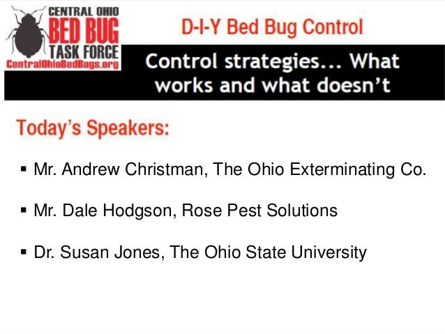  Mr. Andrew Christman, The Ohio Exterminating Co.  Mr. Dale Hodgson, Rose Pest Solutions  Dr. Susan Jones, The Ohio Sta...