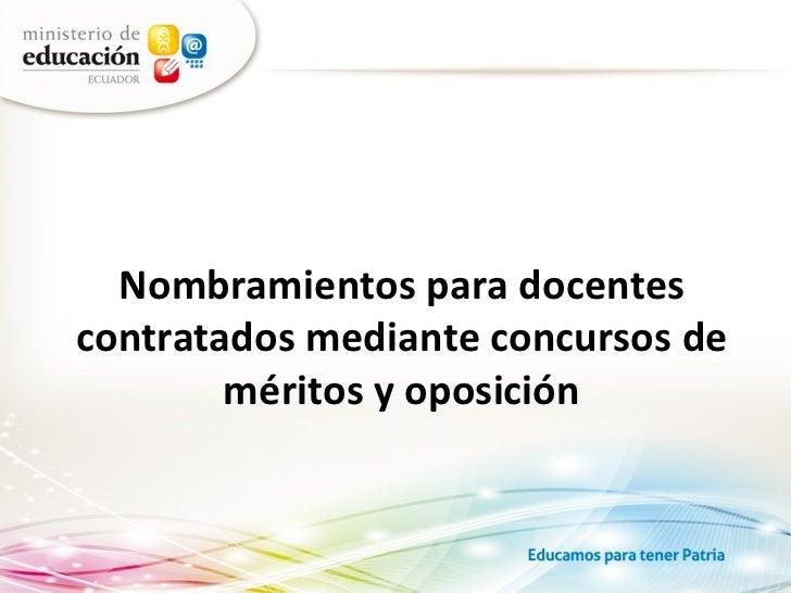 Nombramientos para docentescontratados mediante concursos de        méritos y oposición