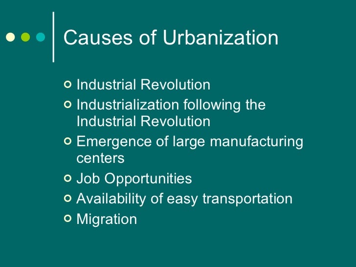 causes of urbanization View and download powerpoint presentations on causes of urbanization ppt find powerpoint presentations and slides using the power of xpowerpointcom, find free presentations research about causes of urbanization ppt.