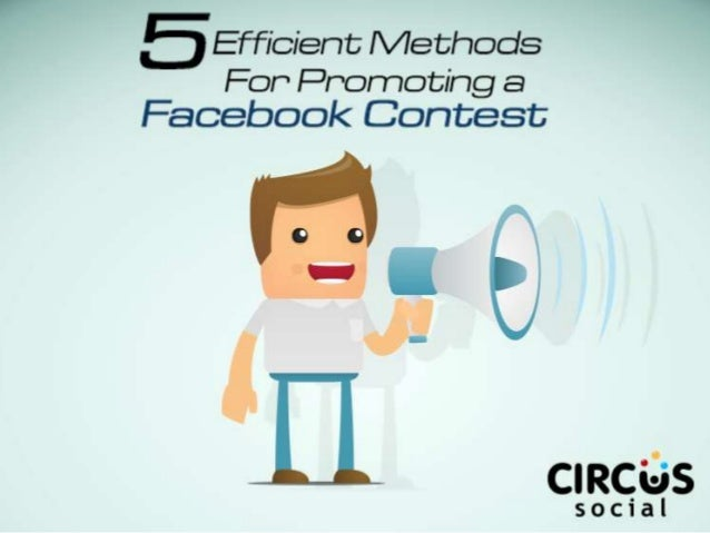 5 Efficient Methods for Promoting a Facebook Contest