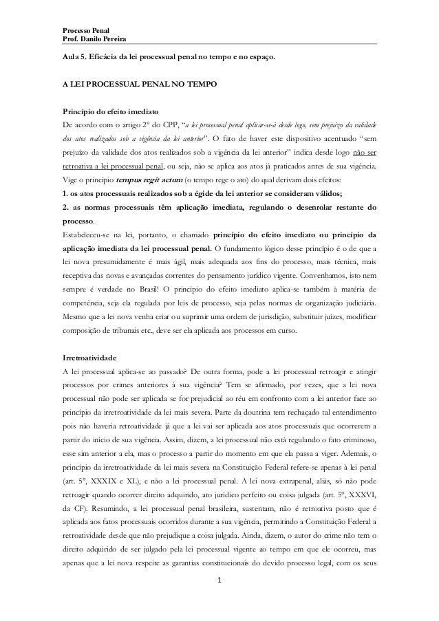 Processo Penal Prof. Danilo Pereira  Aula 5. Eficácia da lei processual penal no tempo e no espaço. A LEI PROCESSUAL PENAL...