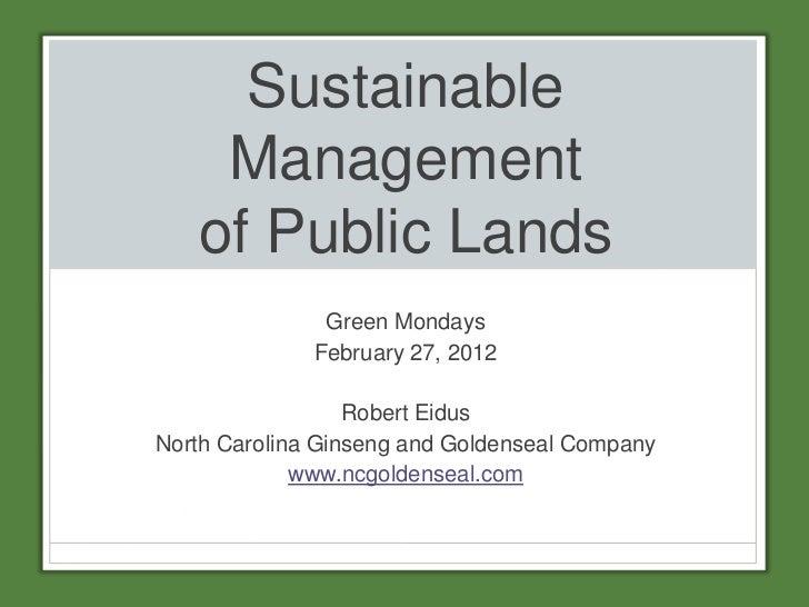Sustainable    Management   of Public Lands               Green Mondays              February 27, 2012                  Ro...