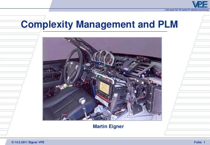 Lehrstuhl für Virtuelle Produktentwicklung      Complexity Management and PLM                         Martin Eigner© 14.3....