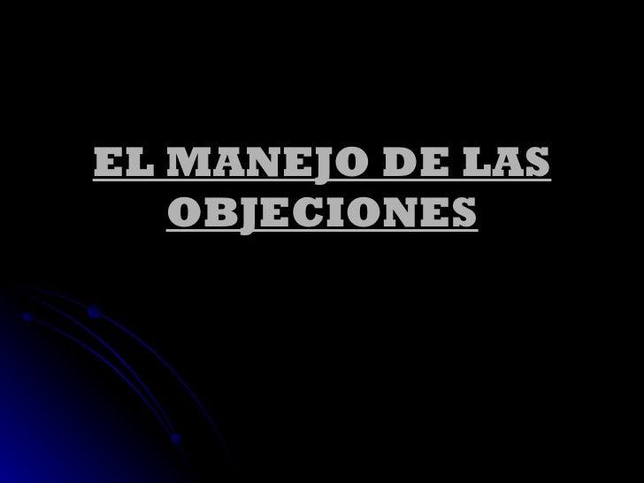EL MANEJO DE LAS OBJECIONES