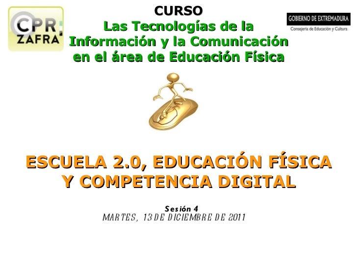 CURSO Las Tecnologías de la Información y la Comunicación en el área de Educación Física ESCUELA 2.0, EDUCACIÓN FÍSICA Y C...