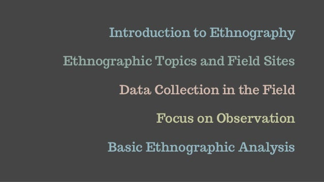 Ethnographic and Observational Research Slide 2