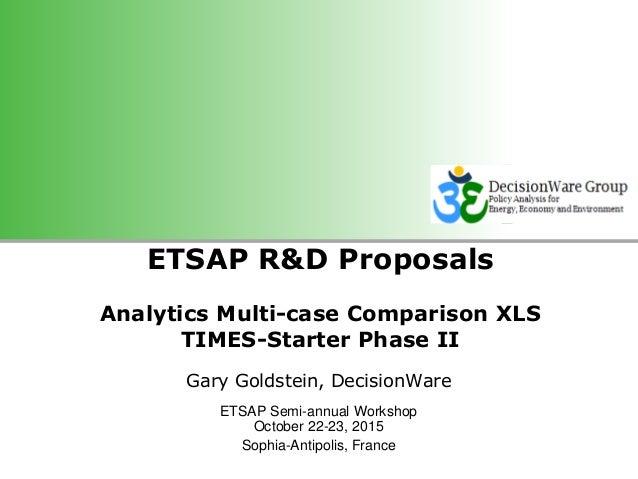© OECD/IEA 2011TIMES Model Management Systems Basics ETSAP R&D Proposals Analytics Multi-case Comparison XLS TIMES-Starter...