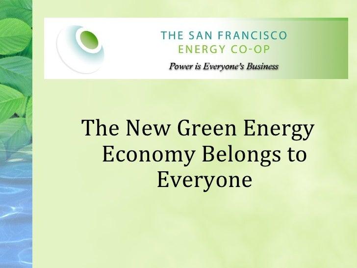 The New Green Energy Economy Belongs to      Everyone